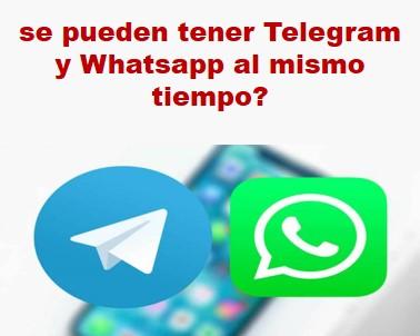 ¿Cómo tener WhatsApp y Telegram en el mismo teléfono?
